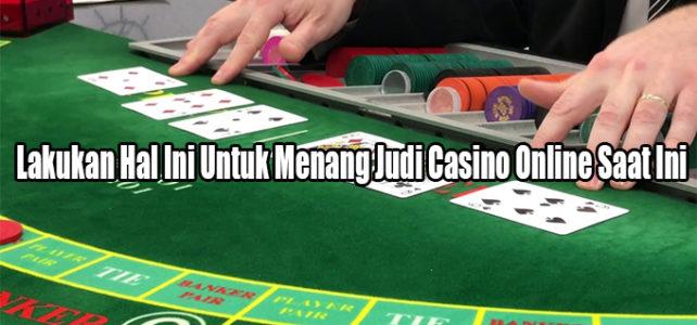 Lakukan Hal Ini Untuk Menang Judi Casino Online Saat Ini